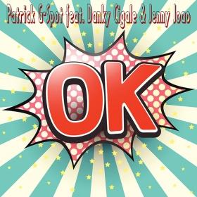 PATRICK G-SPOT FEAT. DANKY CIGALE & JENNY JOAO - OK